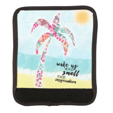 Beach Themed wake up and smell the inspiration, beach and palm handle wrap