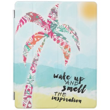 Beach Themed wake up and smell the inspiration, beach and palm iPad smart cover