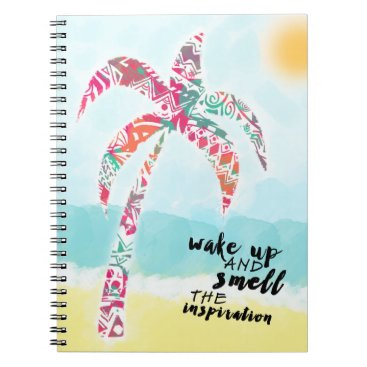 Beach Themed wake up and smell the inspiration, beach and palm notebook