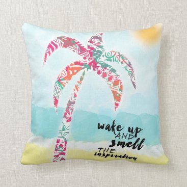 Beach Themed wake up and smell the inspiration, beach and palm throw pillow