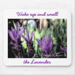 """Wake Up and Smell the Lavender"" Mouse Pad"