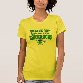 Wake Up And Smell The Shamrock Shirt