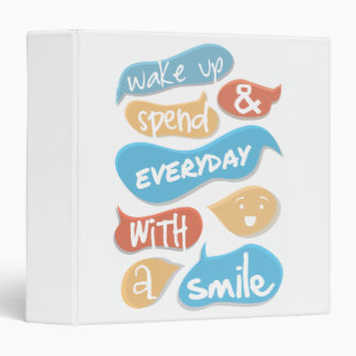 Wake up and spend everyday with a smile binders