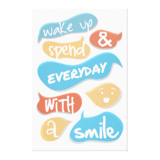 Wake up and spend everyday with a smile canvas print