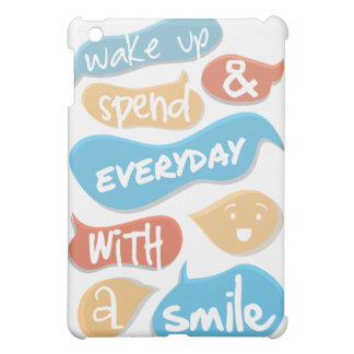 Wake up and spend everyday with a smile case for the iPad mini