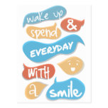 Wake up and spend everyday with a smile postcard