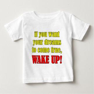 WAKE UP BABY T-Shirt