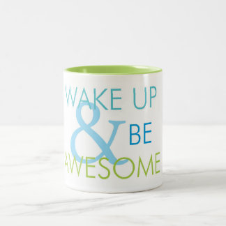 Wake up & be Awesome mug