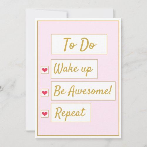 Wake Up, Be Awesome, Repeat Pink & Gold Note Card