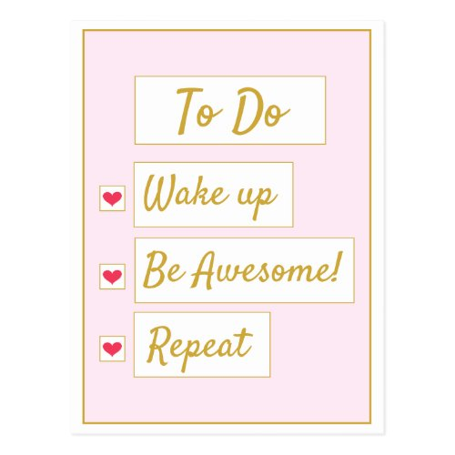 Wake Up, Be Awesome, Repeat Pink & Gold Postcard