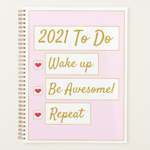 Wake Up, Be Awesome, Repeat Pink & Gold Standard Planner