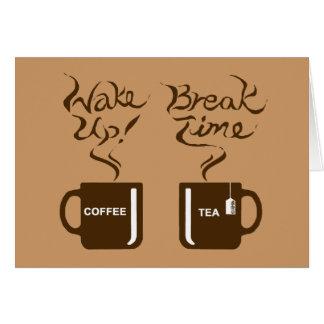 Wake up! break time card