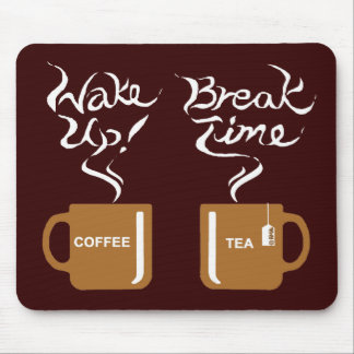 Wake up! break time mouse pad