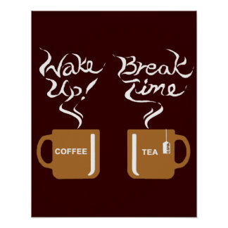 Wake up! break time posters