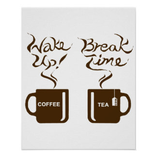 Wake up! break time poster
