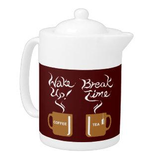 Wake up! Break time Teapot