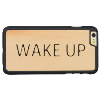 WAKE UP CARVED MAPLE iPhone 6 PLUS CASE