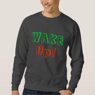WAKE, Up!, Designs By Che Deam Sweatshirt