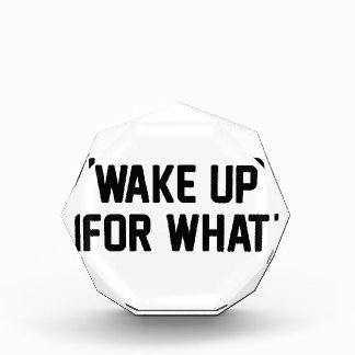 Wake Up For What Acrylic Award