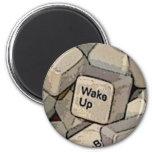 WAKE UP FRIDGE MAGNETS