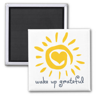 Wake Up Grateful 2 Inch Square Magnet