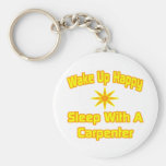 Wake Up Happy ... Sleep With a Carpenter Basic Round Button Keychain