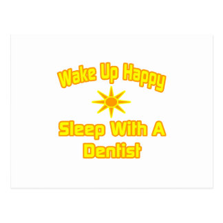 Wake Up Happy ... Sleep With a Dentist Postcard