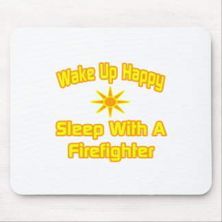 Wake Up Happy ... Sleep With a Firefighter Mouse Pads