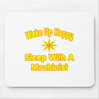 Wake Up Happy ... Sleep With a Machinist Mouse Pad