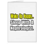 Wake Up Happy...Sleep With A Nephrologist Card