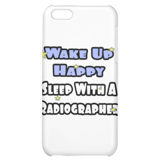 Wake Up Happy .. Sleep With a Radiographer iPhone 5C Cover