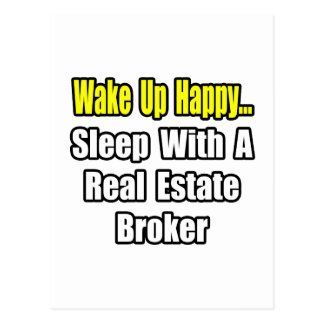 Wake Up Happy...Sleep With a Real Estate Broker Postcard