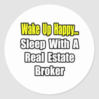 Wake Up Happy...Sleep With a Real Estate Broker Stickers