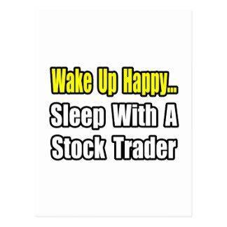 Wake Up Happy...Sleep With a Stock Trader Postcard
