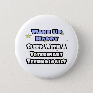 Wake Up Happy .. Sleep With a Vet Tech Button
