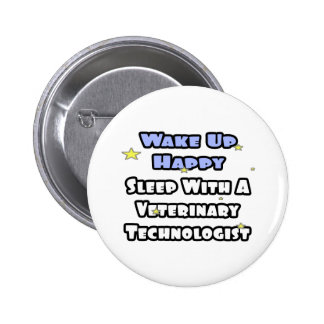 Wake Up Happy .. Sleep With a Vet Tech Pins