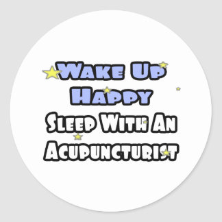 Wake Up Happy .. Sleep With an Acupuncturist Stickers
