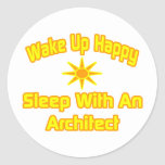 Wake Up Happy ... Sleep With an Architect Stickers