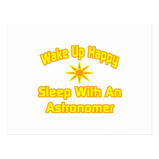 Wake Up Happy ... Sleep With an Astronomer Postcard