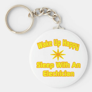 Wake Up Happy ... Sleep With an Electrician Keychain