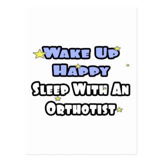 Wake Up Happy .. Sleep With an Orthotist Postcard