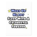 Wake Up Happy...Sleep With Colorectal Surgeon Postcard