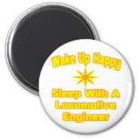 Wake Up Happy ... Sleep With Locomotive Engineer Magnet