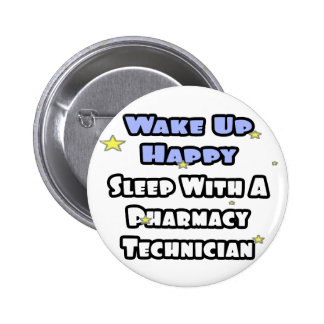Wake Up Happy .. Sleep With Pharmacy Tech Button