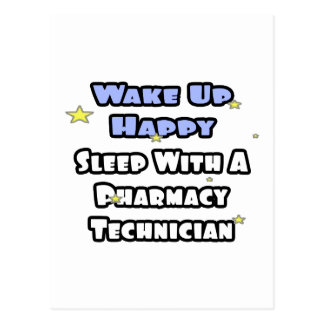 Wake Up Happy .. Sleep With Pharmacy Tech Postcard