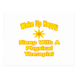 Wake Up Happy ... Sleep With Physical Therapist Postcard