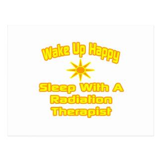 Wake Up Happy ... Sleep With Radiation Therapist Postcard