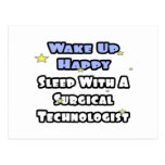 Wake Up Happy .. Sleep With Surgical Tech Post Cards