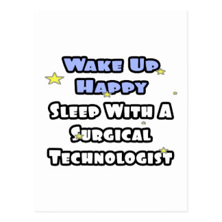 Wake Up Happy .. Sleep With Surgical Tech Postcard