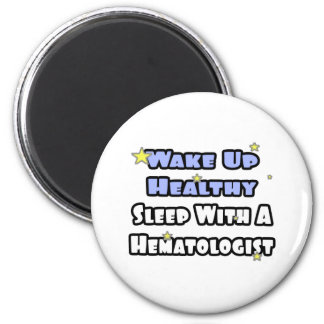 Wake Up Healthy...Sleep With a Hematologist Magnet